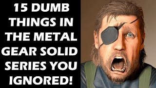Repeat youtube video 15 DUMB Things In The Metal Gear Solid Series Everyone Just Ignored