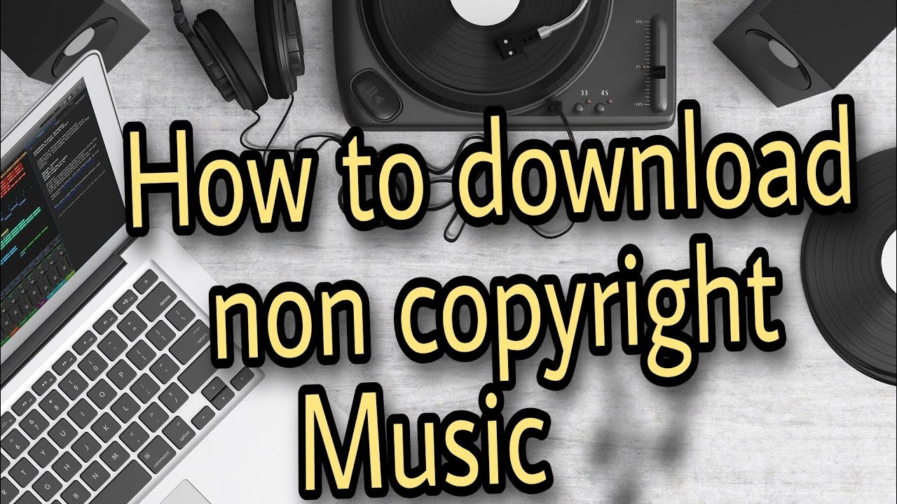 How To Download Non Copyrighted Music For Youtube Video Non Copyright Music Itech Youtube