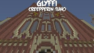 Glyffi - Creepperin tuho