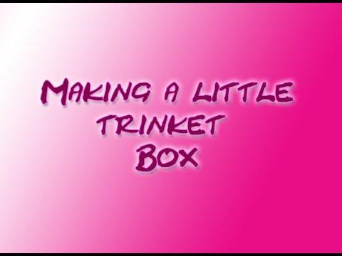 ( 314 ) Making a little trinket box