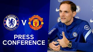 Thomas Tuchel Live Press Conference: Chelsea v Manchester United | Premier League