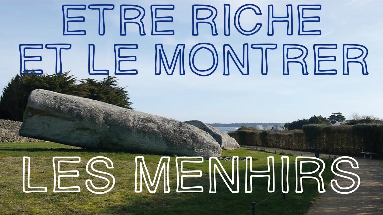 Les menhirs : être riche et le montrer / La minute nécessaire de Passé Sauvage # 3