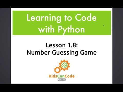Learning to Code with Python: Lesson 1 8 - Number Guessing Game