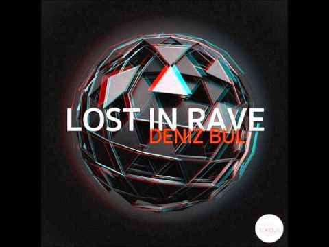 Deniz Bul -  Lost In Rave (Original Mix)