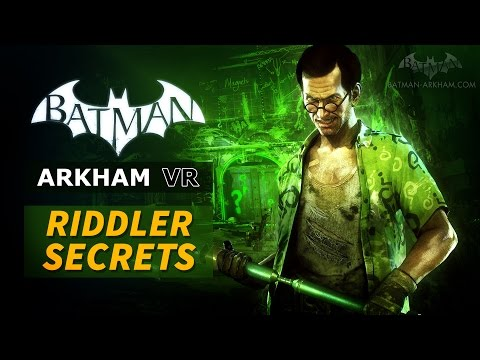 Batman: Arkham VR - Riddler Secrets Guide