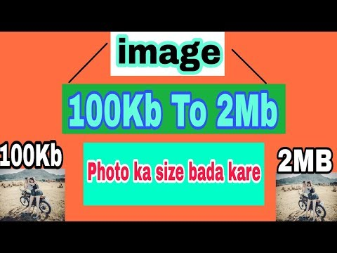 फोटो का size increase करे || 100Kb To 2Mb || After & before Revolution Same thumbnail