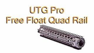 Leapers UTG Pro Free Float Quad Rail Review