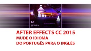 Como Mudar idioma do after effects CC 2015 do Port. para o Inglês