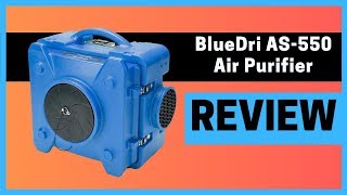 BlueDri AS-550 Industrial Commercial HEPA Air Purifier Review
