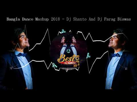 Bangla Dance Mashup 2018 - Dj Shanto And Dj Parag Biswas