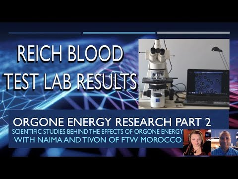 Orgone Energy Proof Part 2 Reich Blood Test and Heraclitus labs