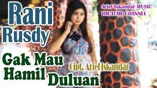 Rani Rusdy   Gak Mau Hamil Duluan [Official Music Video] cipt. Arief Iskandar