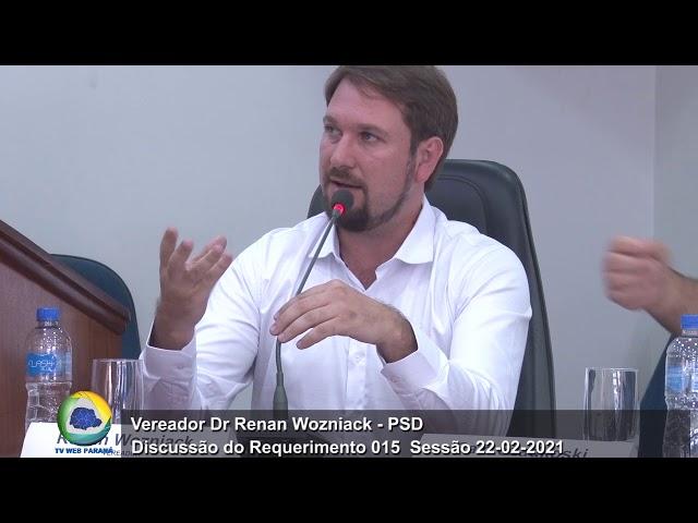 Vereador Dr Renan Wozniack PSD Discussão Requerimento 015 Sessão 22 02 2021