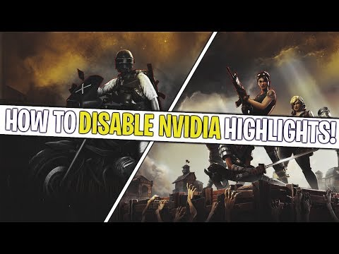 HOW TO DISABLE NVIDIA HIGHLIGHTS IN GAMES (LAG ISSUES)