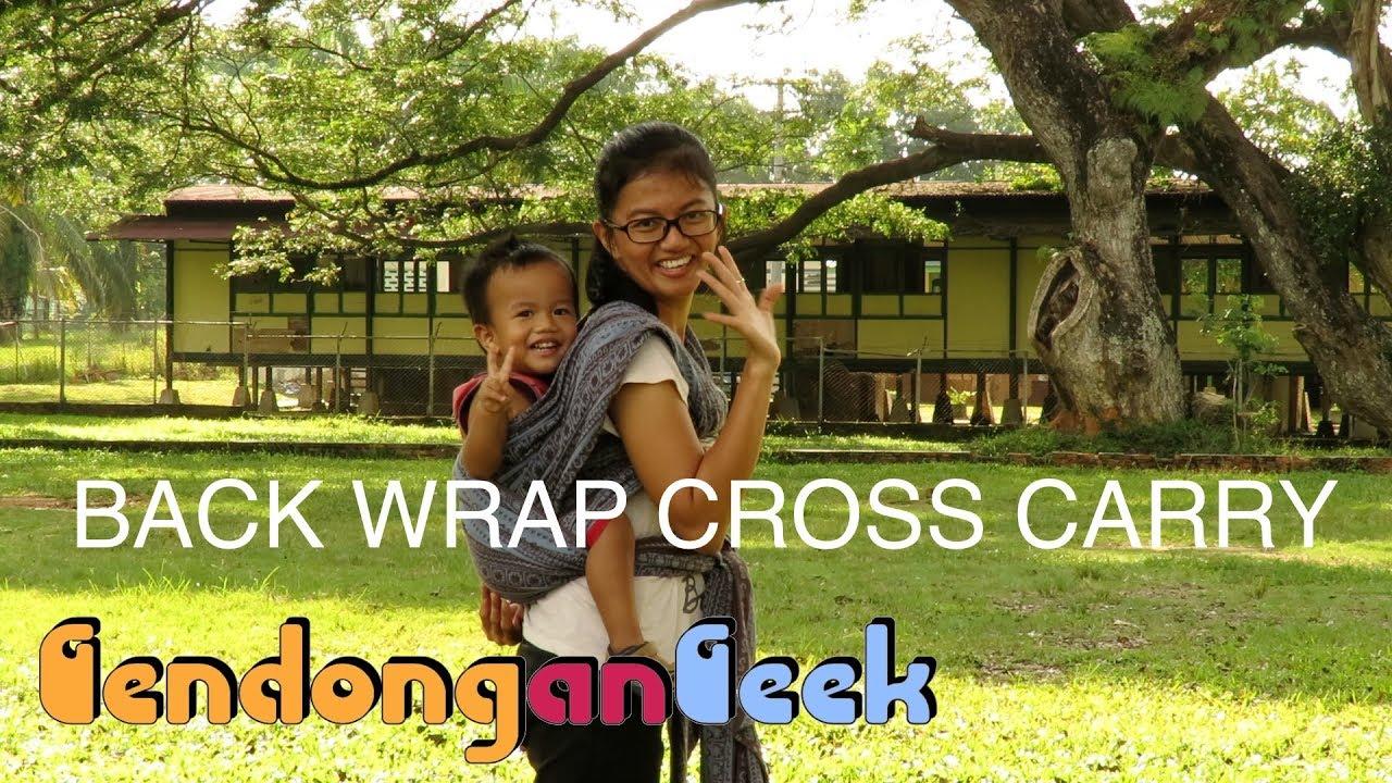 Tutorial Woven Wrap Gendong Belakang Back Wrap Cross Carry Youtube