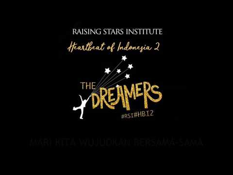 THE DREAMERS (Heartbeat Of Indonesia 2) - Raising Stars Institute