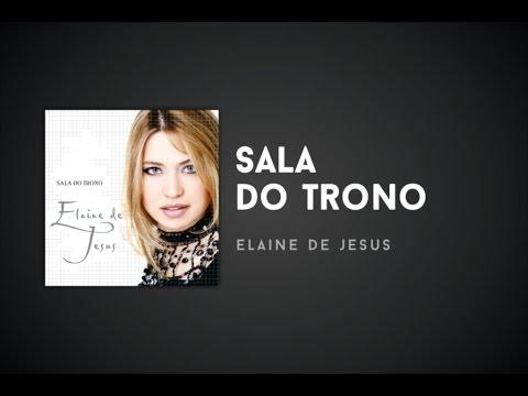 Elaine de Jesus - Sala do Trono