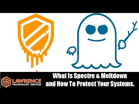 What Is Spectre & Meltdown and How To Protect Your Systems.