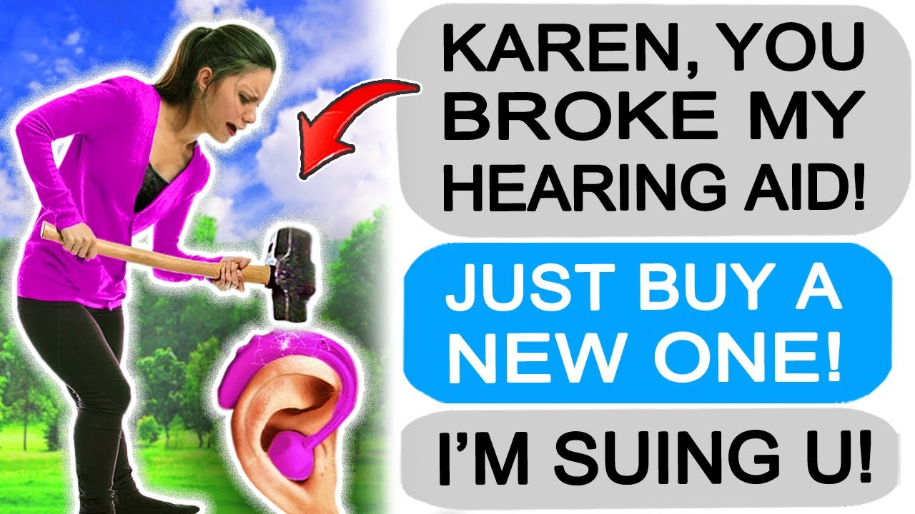Karen DESTROYED my Hearing Aid so I'm CHARGING her for it! r/Entitledparents