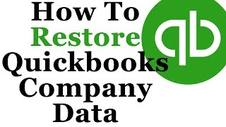 How To Backup & Restore Company Data In Quickbooks