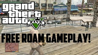 GTA 5: Free Roam Gameplay!  Xbox 360, XB1, PS4, PS3, PC