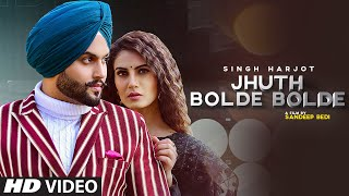 Jhuth Bolde Bolde (Full Song) Singh Harjot | Daoud | Latest Punjabi Songs 2021