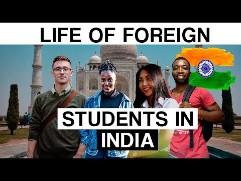 Life Of Foreign Students In India