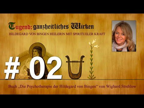 Hildegard von Bingen: Heilen mit der Kraft der Seele - Folge 2: Tugend - ganzheitliches Wirken