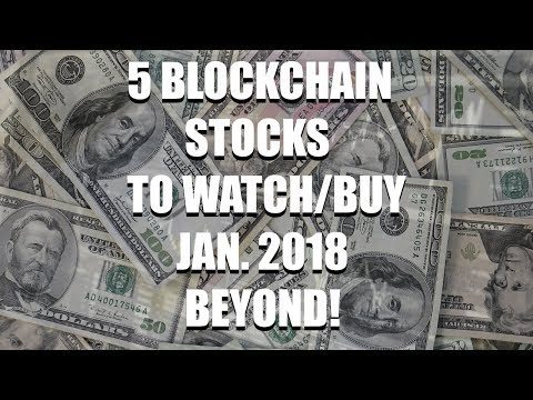Stocks To WATCH or Stocks To BUY - January 2018 - BLOCKCHAIN