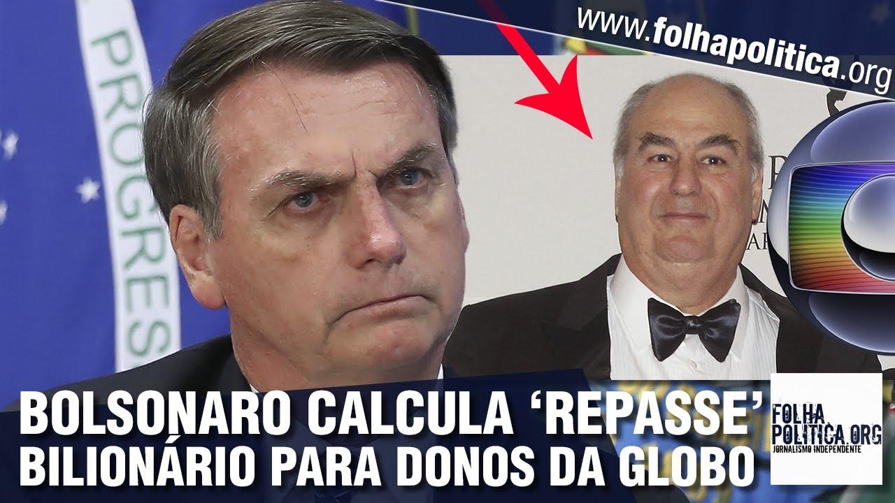 Bolsonaro 'calcula' fortuna que teria sido entregue aos donos da rede Globo pelo 'doleiro dos...