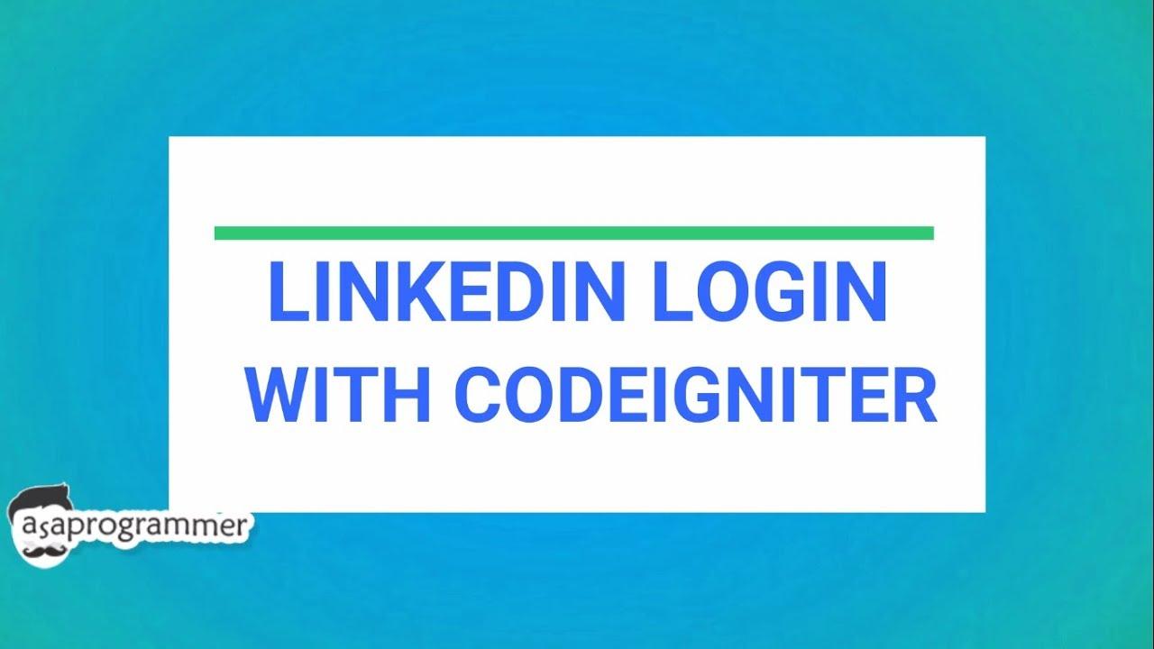 linkedin login / signup with codeigniter + App creation in linkedin