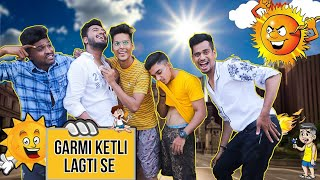 Garmi Ketli Lagti Se || Types Of People In Garmi - Kaminey Frendzz