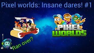 Pixel worlds: Insane Dares! #1