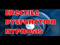 Freedom From Erectile Dysfunction Hypnosis | Help for Erectile Dysfunction