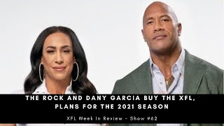 The Rock And Dany Garcia Buy The XFL, Plans For The 2021 Season [XFL Podcast]