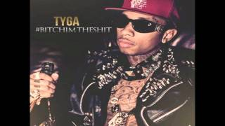 Tyga - Make it Nasty - #BitchImTheShit Mixtape