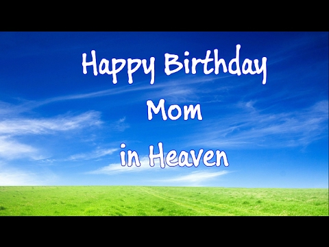 Happy Birthday To My Mother In Heaven