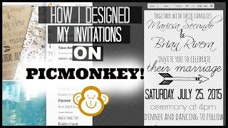 Design Your Own Invitations Using PICMONKEY! +My NEW WEDDING SERIES!♥♥