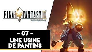 FINAL FANTASY IX #07 - UNE USINE DE PANTINS
