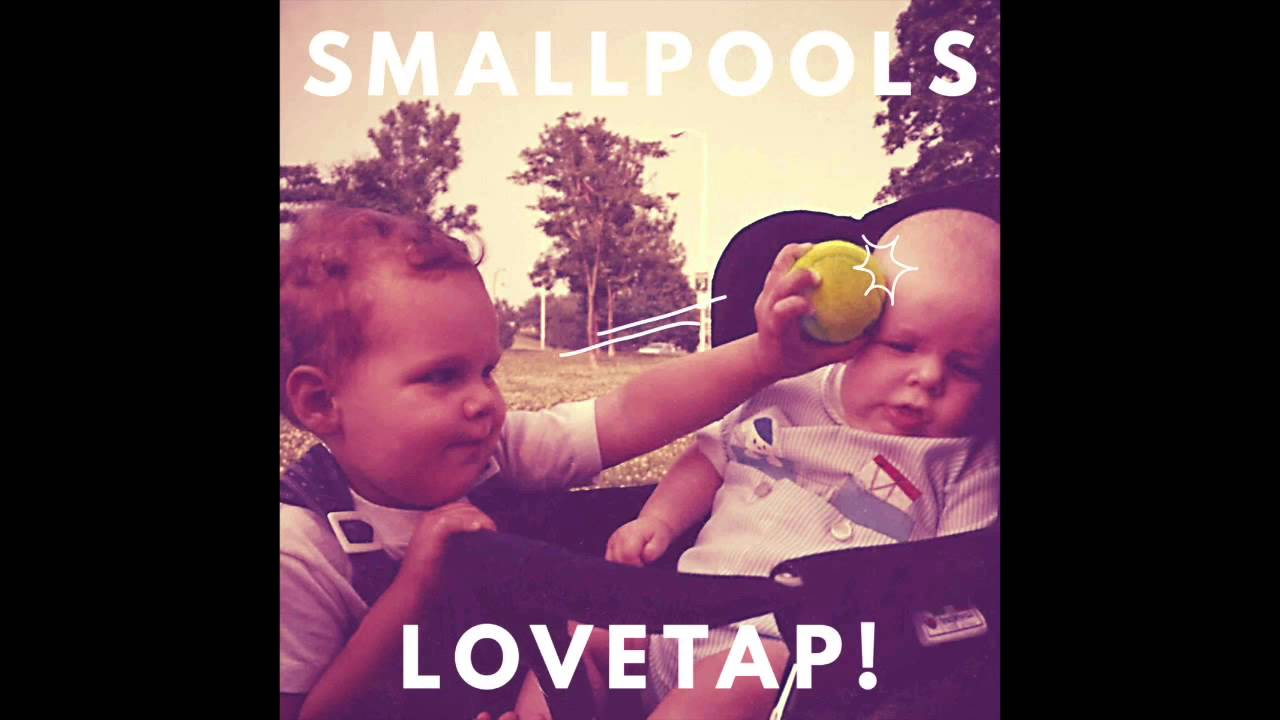 smallpools lovetap youtube