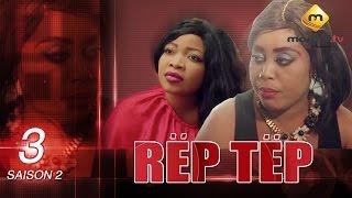 Série - Rep Tep - Saison 2 Episode 3 (MBR)