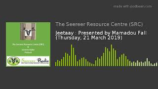 Jeetaay : Presented by Mamadou Fall (Thursday, 21 March 2019)