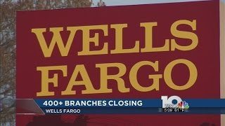 Wells Fargo closing more than 400 branches