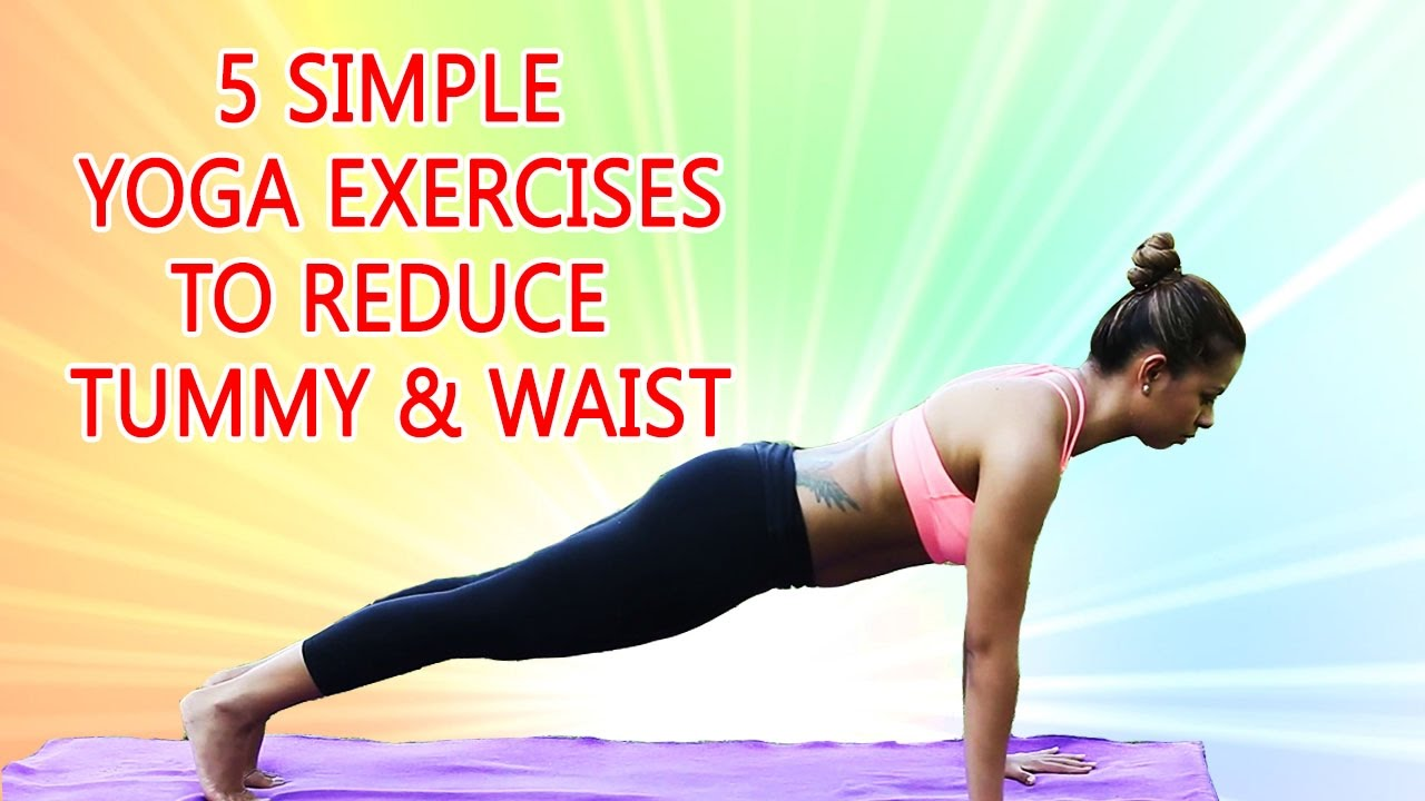 5 Simple Yoga Exercises To Reduce Tummy And Waist Best Yoga Poses To Reduce Weight Belly Fat Youtube