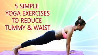 Simple Yoga Exercises To Reduce Tummy And Waist Best Yoga Poses To
