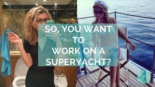 So you want to work on a Superyacht?