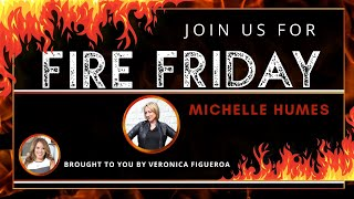 Fire Friday - With Michelle Humes