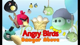 Angry Birds Danger Above Part 2