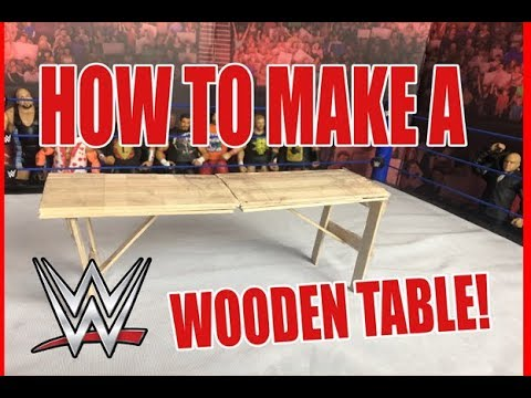 HOW TO MAKE A WOOD TABLE FOR WWE FIGURES