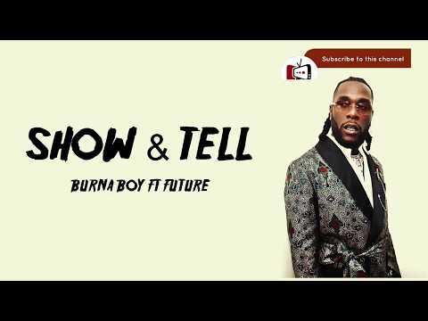 burna-boy---show-&-tell-(feat.-future)-[lyrics]